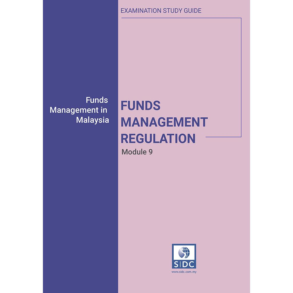 Module 9: Funds Management In Malaysia: Funds Management Regulation (Revised 2016)